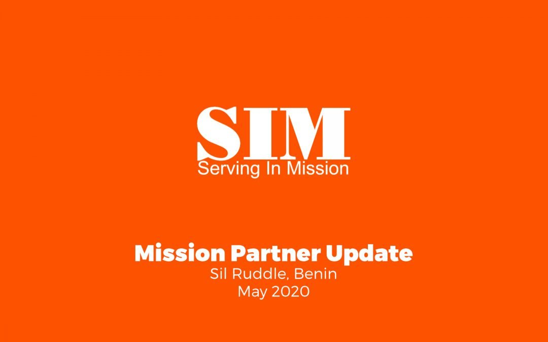 Mission Partner Update: Sil Ruddle, Benin (May 2020)